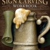 Lettering & Sign Carving Workbook by Betty Padden