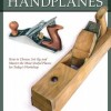 Woodworker's Guide to Handplanes by Scott Wynn