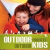 Outdoor Parents Outdoor Kids by Eugene Buchanan